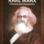 Biografi Lengkap Karl Marx: Pemikiran dan Pengaruhnya
