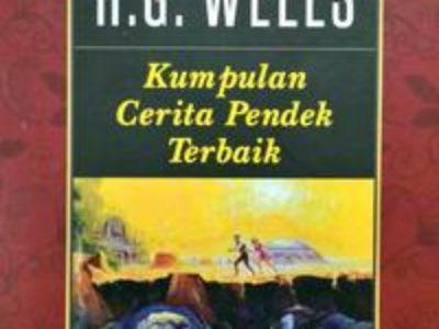 Kumpulan Cerita Pendek Terbaik H.G. Wells