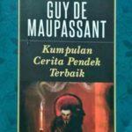 Kumpulan Cerita Pendek Terbaik GUY DE MAUPASSANT