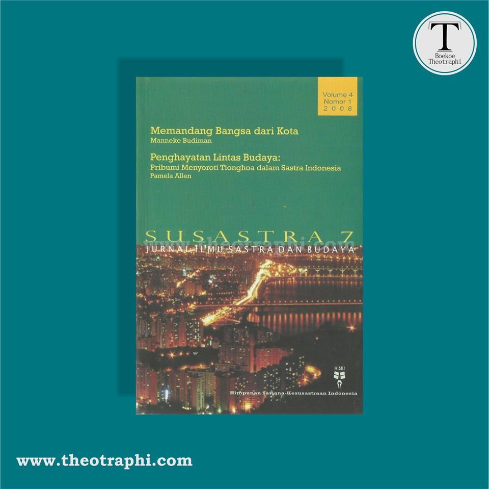 SUSASTRA 7 ; Jurnal Ilmu Sastra dan Budaya  Edisi : Volume 4 Nomor 1 Tahun 2008