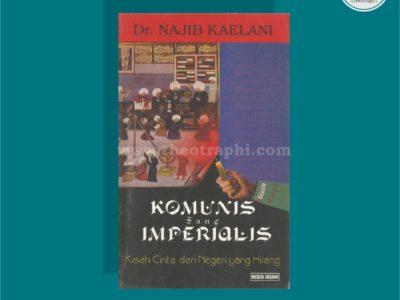 KOMUNIS SANG IMPERIALIS ; Kisah Cinta dari Negeri yang Hilang