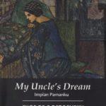 My Uncle's Dream (Impian Pamanku)