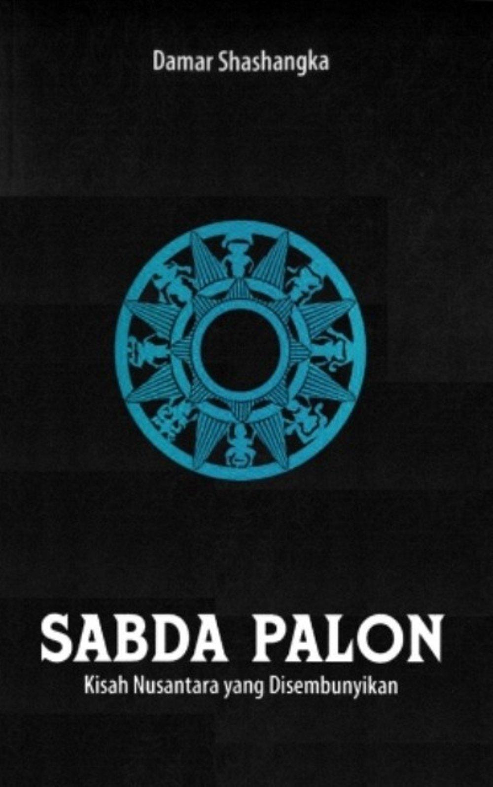 SABDA PALON 1 : Kisah Nusantara yang Disembunyikan