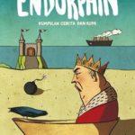 ENDHORPHIN : Kumpulan Cerita dan Rupa