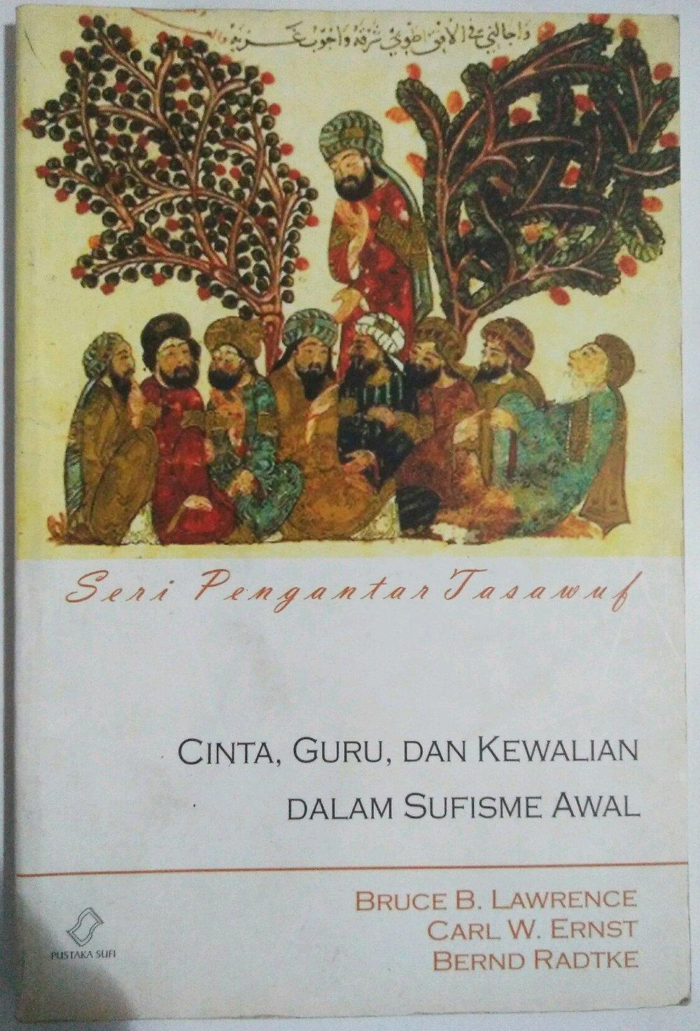 CINTA, GURU, DAN KEWALIAN DALAM SUFISME AWAL; Seri Pengantar Tasawuf