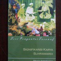 SIGNIFIKANSI KARYA SUHRAWARDI; Seri Pengantar Tasawuf