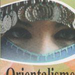 ORIENTALISME ; Menggugat Hegemoni Barat dan Mendudukan Timur Sebagai Subjek