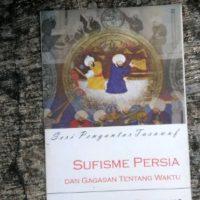 Sufisme Persia dan Gagasan tentang Waktu : Seri Pengantar Tasawuf