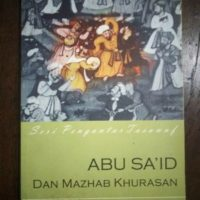 ABU SAI'ID DAN MAZHAB KHURASAN; Seri Pengantar Tasawuf