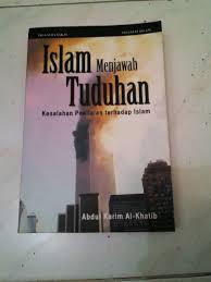 ISLAM MENJAWAB TUDUHAN : Kesealahan Penilaian Terhadap Islam