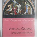 AYN AL-QUDAT DAN DOKTRIN FANA' ; Seri Pengantar Tasawuf