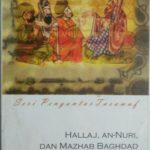Hallaj, An-Nuri Dan Mazhab Baghdad : Seri Pengantar Tasawuf