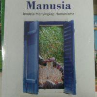 FILSAFAT MANUSIA : Jendela Menyingkap Humanisme (Edisi Revisi)