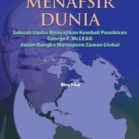 MENAFSIR DUNIA: Sebuah Usaha Menyajikan Kembali Pemikiran George F. McLean dalam Rangka Merespon Zaman Global