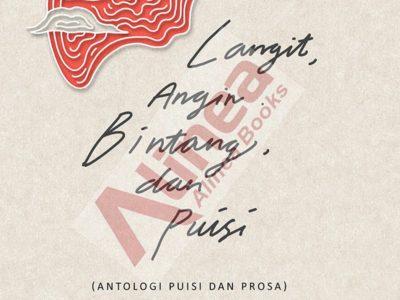 Langit, Angin, Bintang, dan Puisi (Antologi Puisi dan Prosa)