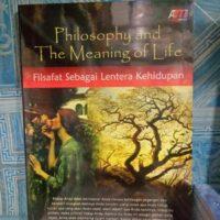 Philosophy And The Meaning Of Life : Filsafat Sebagai Lentera Kehidupan
