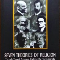 SEVEN THEORIES OF RELIGION: Tujuh Teori Agama Paling Berpengaruh
