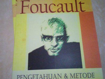 PENGETAHUAN DAN METODE; Karya-Karya Penting Foucault