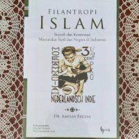 FILANTROPI ISLAM : Sejarah dan Kontestasi Masyarakat Sipil dan Negara Indonesia
