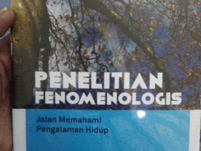 PENELITIAN FENOMENOLOGIS; Jalan Memahami Pengalaman hidup