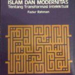 ISLAM DAN MODERNITAS : Tentang Transformasi Intelektual
