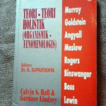 Teori-Teori Holistik (Organismik Fenomenologis) Psikologi Kepribadian 2 – Calvin S. Hall dan Gardner Lindzey