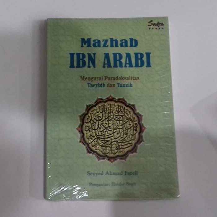MAZHAB IBN ARABI: Mengurai Paradoksalitas Tasybih dan Tanzih