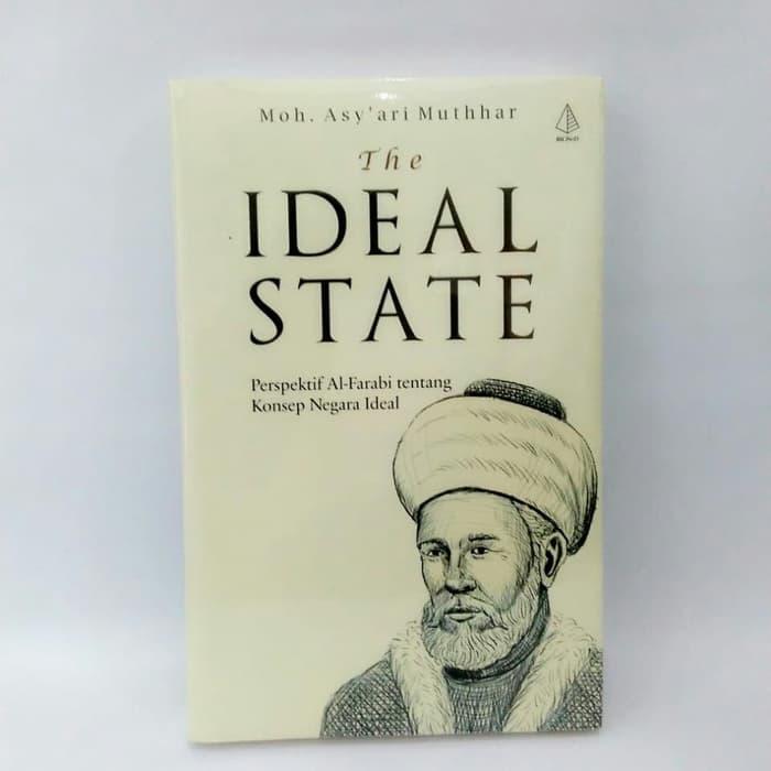 THE IDEAL STATE : Perspektif Al-Farabi tentang Konsep Negara Ideal