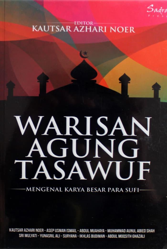 WARISAN AGUNG TASAWUF; Mengenal Karya Besar Para Sufi
