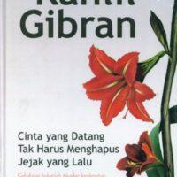 KAHLIL GIBRAN: Cinta Yang Datang Tak Harus Menghapus Jejak Yang Lalu (Hard Cover)