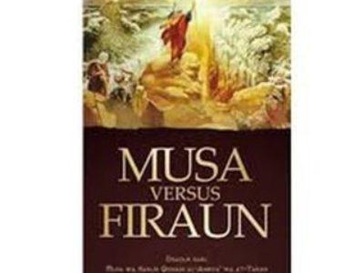 Musa Versus Firaun– Disadur dari : Musa wa Harun Qishash Al-Anbiya' wa At-Tarikh dan Qishash Al-Anbiya'