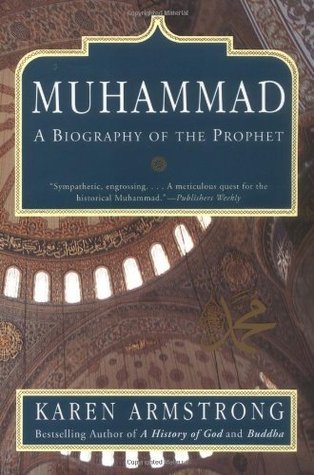 Muhammad: A Biography of the Prophet – Karen Armstrong