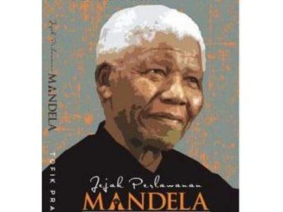 Jejak Perlawanan Mandela – Tofik Pram