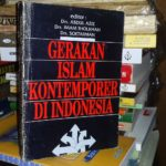 Gerakan Islam Kontemporer di Indonesia – Abdul Aziz, Imam Tholkhah, dan Soetarman (Ed.)