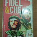 FIDEL & CHE : Persahabatan Revolusioner Tak Tertandingi (hard Cover) – Simon Reid-Henry