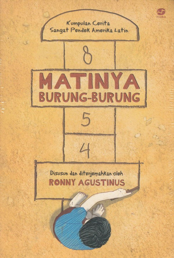 MATINYA BURUNG-BURUNG: Kumpulan Cerita Sangat Pendek Amerika Latin – Ana Maria Shua, Gabriel Garcia Marquez, dll.