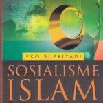 SOSIALISME ISLAM: Pemikiran Ali Syari'ati– Eko Supriyadi