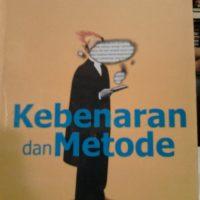 KEBENARAN DAN METODE (Truth and Method)