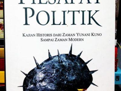 FILSAFAT POLITIK ; Kajian Historis Dari Zaman Kuno Sampai Zaman Modern