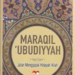 MARAQIL 'UBUDIYYAH : Jalan Menggapai Hidayah Allah