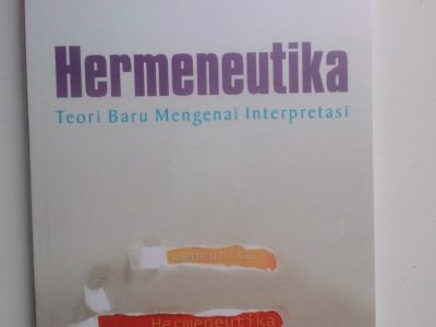 Hermeneutika : Teori Baru Mengenai Interpretasi