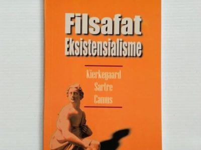 FILSAFAT EKSISTENSIALISME ; Kierkegaard, Sartre, Camus