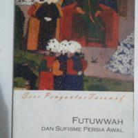 SUFISME PERSIA AWAL : Seri Pengatar Tasawuf