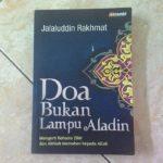 Doa Bukan Lampu Aladin (Mengerti Rahasia Zikir dan Akhlak Memohon kepada Allah)