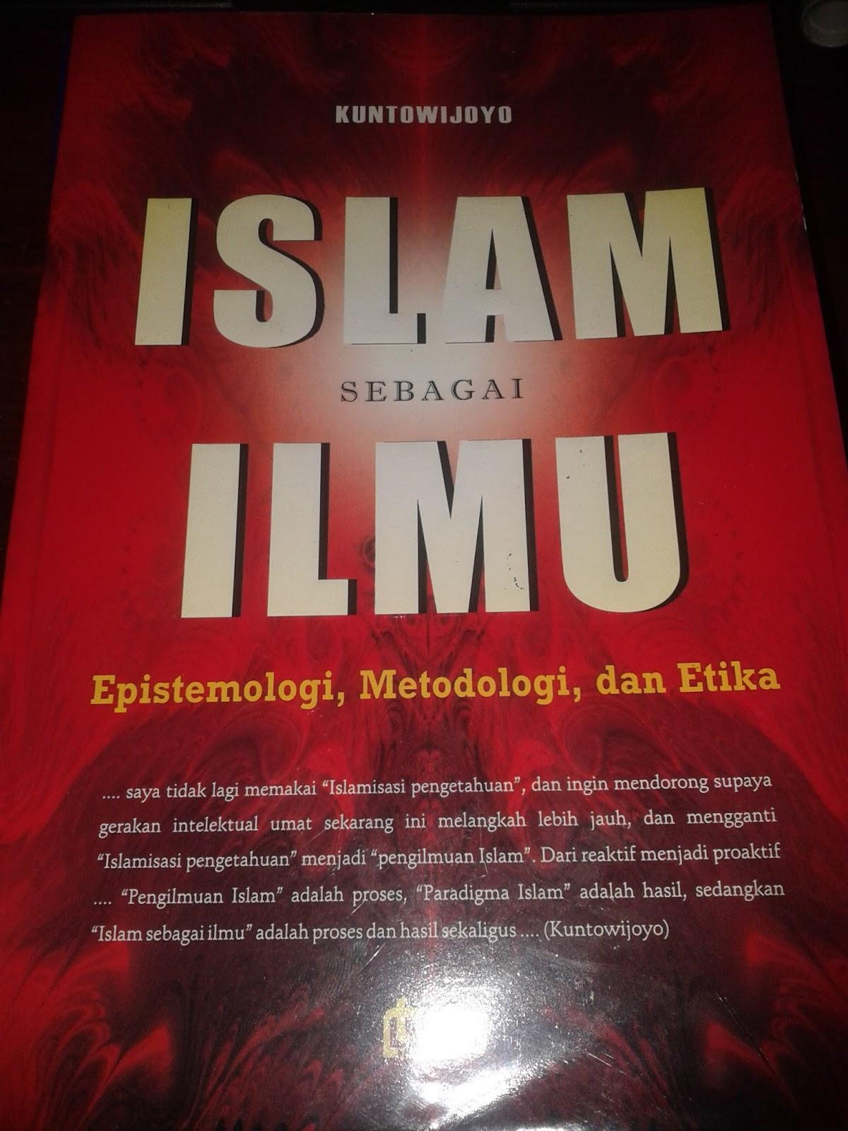 ISLAM SEBAGAI ILMU : Epistemologi, Metodologi, dan Etika