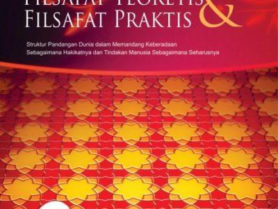 PENGANTAR FILSAFAT ISLAM; Filsafat Teoretis dan Filsafat Praktis