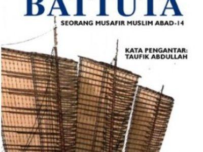 PETUALANGAN IBNU BATTUTA : Seorang Musafir Muslim Abad-14