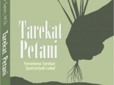 TAREKAT PETANI: Fenomena Tarekat Syattariyah Lokal