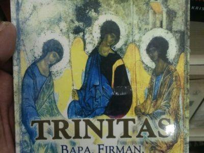 TRINITAS: Bapa, Firman, Roh Kudus