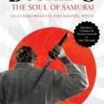 BUSHIDO THE SOUL OF SAMURAI ; Jalan Kebijaksanaan Para Kesatria Jepang